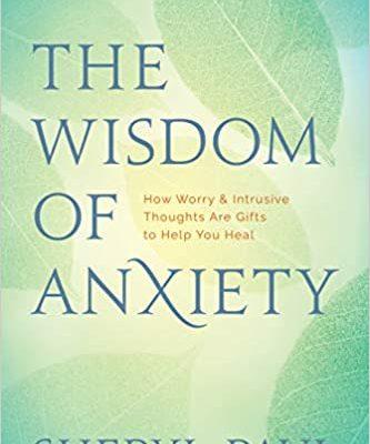Wisdom of Anxiety - Sheryl Paul MA
